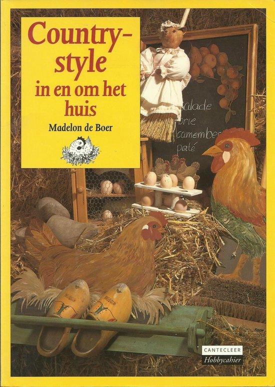 COUNTRY-STYLE IN EN OM HET HUIS - Madelon de Boer  