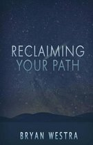 Reclaiming Your Path