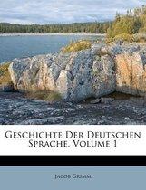 Geschichte Der Deutschen Sprache, Volume 1