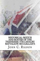 Historical Sketch and Roster of the Tennessee 5th Cavalry Battalion-McClellan's