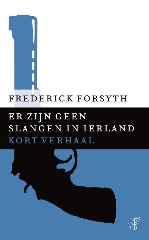 Er Zijn Geen Slangen In Ierland - Frederick Forsyth |