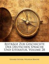 Beitrage Zur Geschichte Der Deutschen Sprache Und Literatur, Volume 28