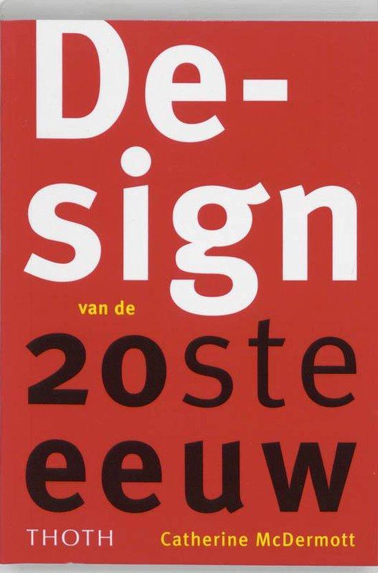 Design Van De 20Ste Eeuw - Catherine MacDermott  