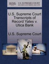 U.S. Supreme Court Transcripts of Record Yates V. Utica Bank