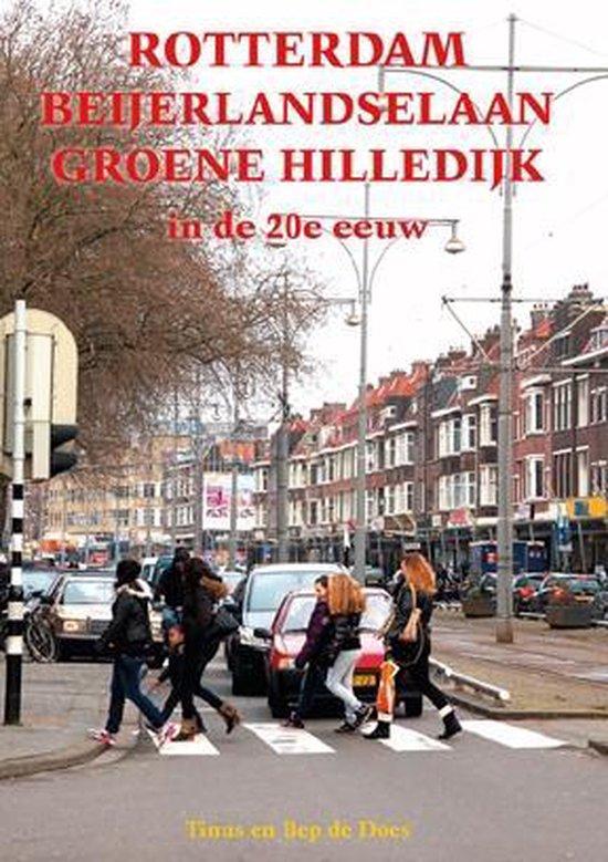 Rotterdam Beijerlandselaan Groene Hilledijk in de 20e eeuw - Tinus de Does  
