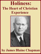 Holiness: The Heart of Christian Experience