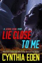 Lie Close To Me