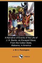 A Narrative of Events of the Life of J. H. Banks, an Escaped Slave, from the Cotton State, Alabama, in America (Dodo Press)