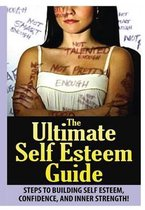 The Ultimate Self Esteem Guide