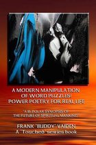 Power Poetry for Real Life...a Modern Manipulation of Word Puzzles