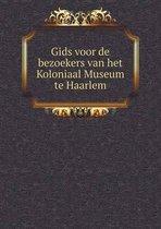 Gids voor de bezoekers van het koloniaal museum te Haarlem