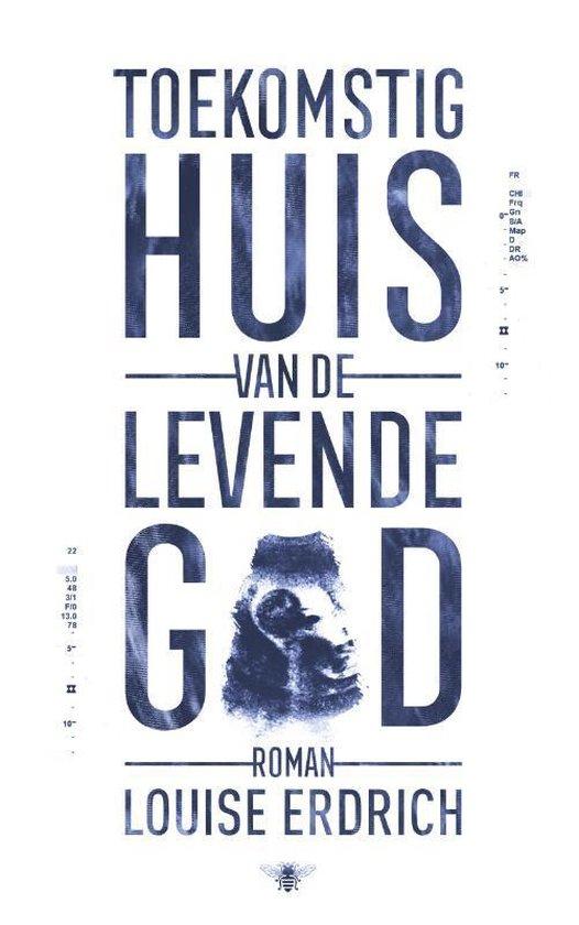Toekomstig huis van de levende god - Louise Erdrich |