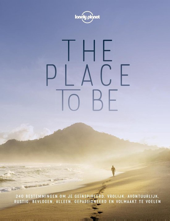 Lonely Planet The Place to Be - Nederlandstalige editie - Lonely Planet pdf epub