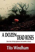 A Dozen Dead Roses