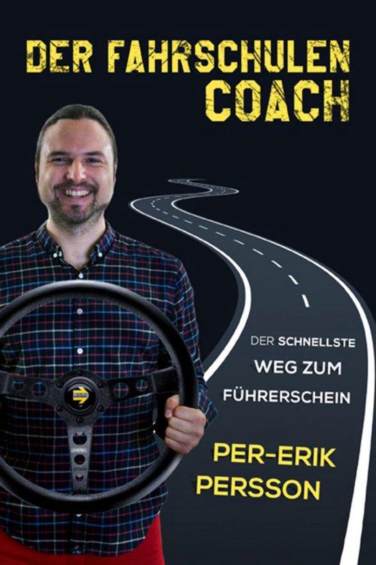 Boek cover Der Fahrschulen Coach: Der Schnellste Weg Zum Fuhrershein van Per-Erik Persson (Onbekend)
