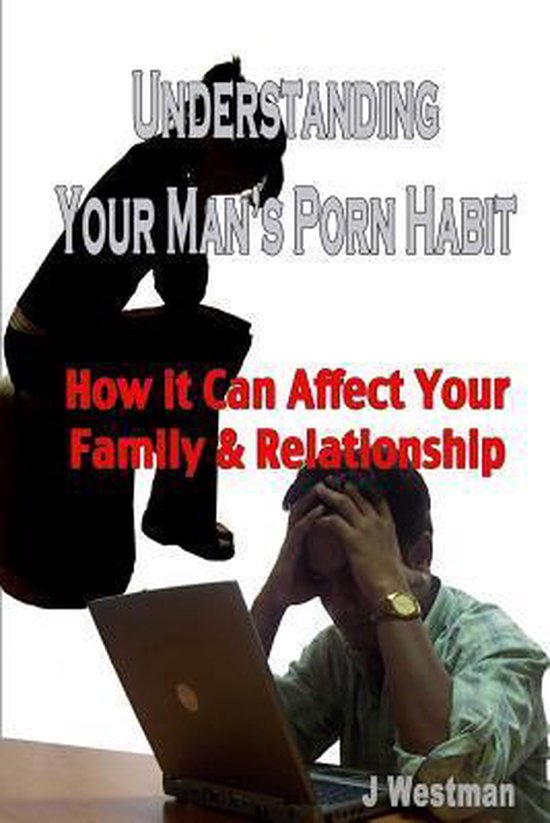 Understanding Your Man's Porn Habit