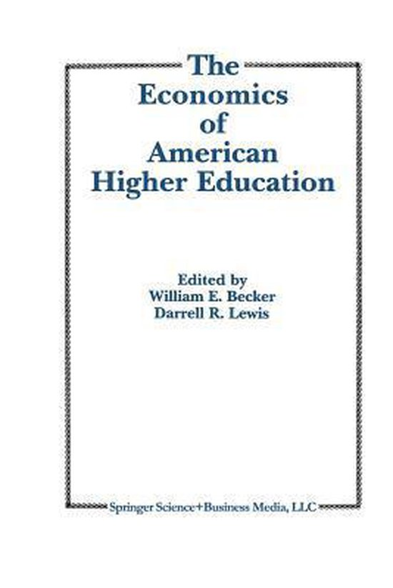 The Economics of American Higher Education