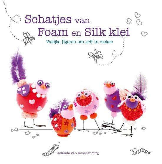 Schatjes van Foam en Silk klei - J. Van Noordenburg-Den Otter pdf epub