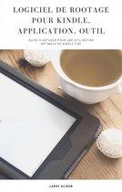 Logiciel de Rootage pour Kindle, Application, Outil