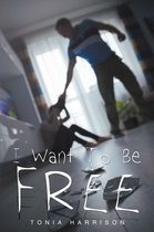 I Want To Be Free