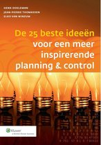 Controlling & auditing in de praktijk 104 -   De 25 beste ideeen voor een meer inspirerende planning & control