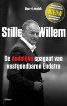 Stille Willem. De dodelijke spagaat van vastgoedbaron Endstra