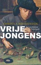 Vrije jongens. Een geschiedenis van de Nederlandse handel