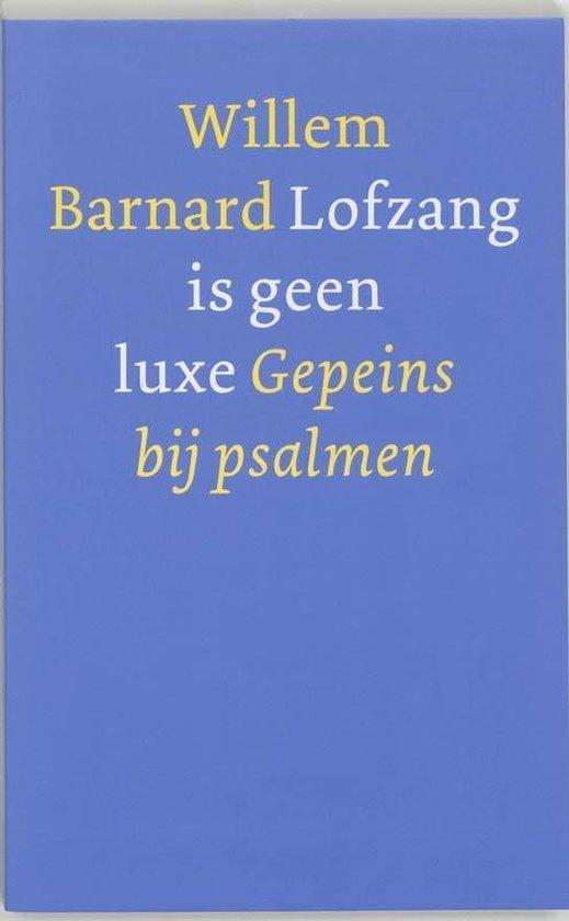 Boek cover Lofzang is geen luxe van Willem Barnard (Paperback)