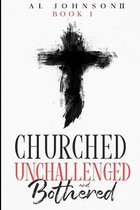 Churched, Unchallenged, and Bothered