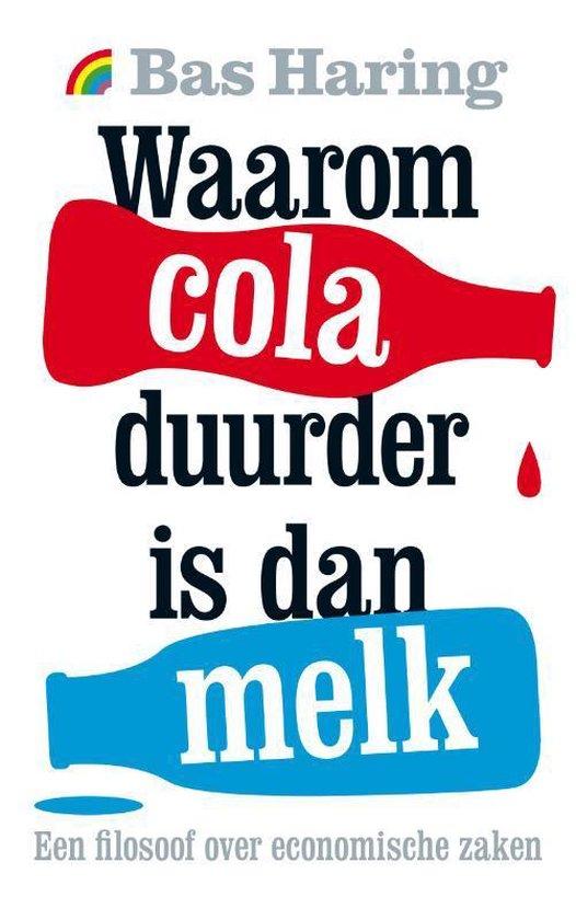 Boek cover Waarom cola duurder is dan melk van Bas Haring (Paperback)