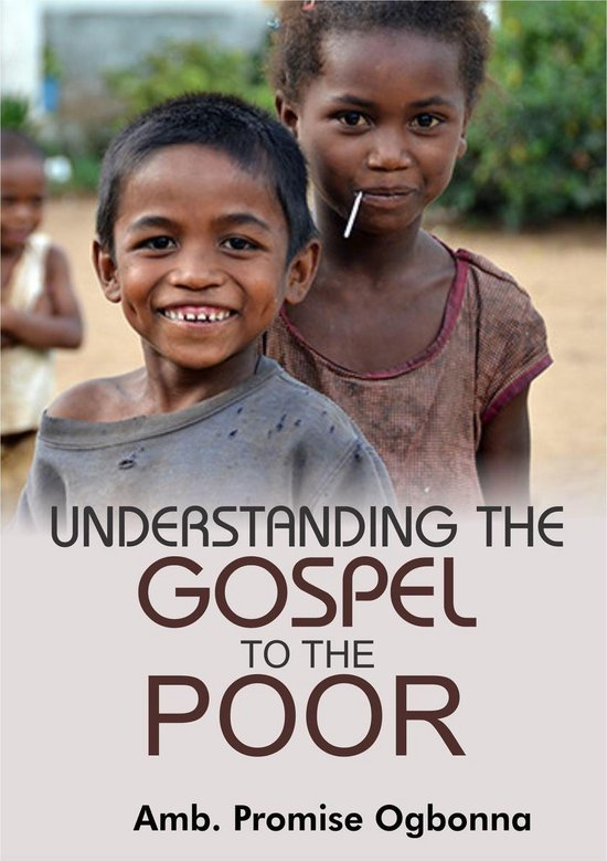 Understanding The Gospel To The Poor: God's Unchanging Message to All