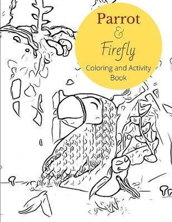 Parrot & Firefly Coloring and Activity Book