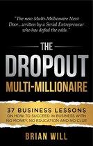 The Dropout Multi-Millionaire