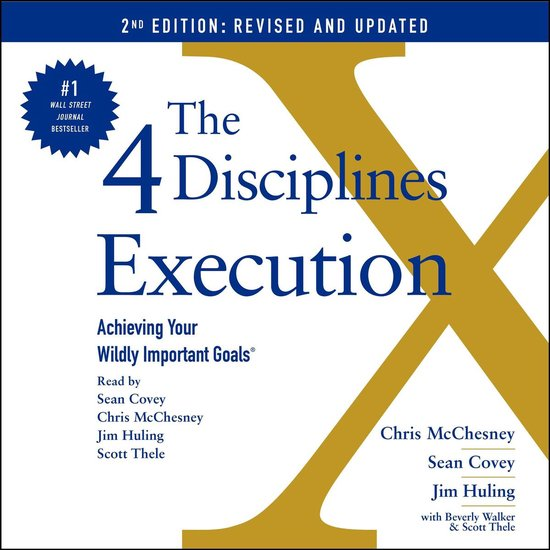 Boek cover The 4 Disciplines of Execution: Revised and Updated van Chris Mcchesney (Onbekend)