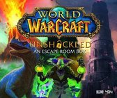 World of Warcraft Unshackled An Escape Room Box