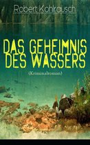 Das Geheimnis des Wassers (Kriminalroman) - Vollständige Ausgabe