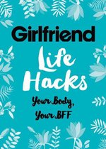 Life Hacks: Your Body, Your BFF