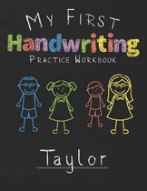 My first Handwriting Practice Workbook Taylor