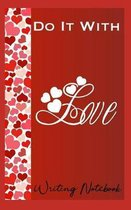 Do It With Love Writing Notebook