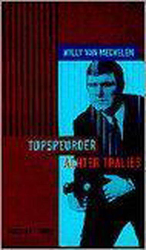 Topspeurder achter tralies - W. van Mechelen  