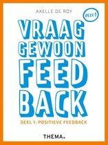 Vraag gewoon feedback 1 Positieve feedback