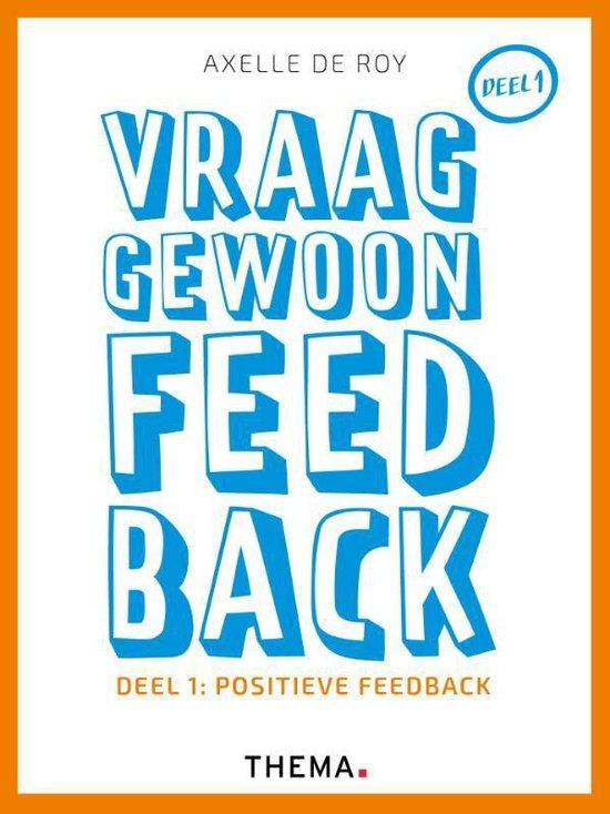 Vraag gewoon feedback 1 Positieve feedback - Axelle de Roy |