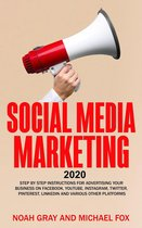 Social Media Marketing 2020: Step by Step Instructions For Advertising Your Business on Facebook, Youtube, Instagram, Twitter, Pinterest, Linkedin and Various Other Platforms [2nd Edition]