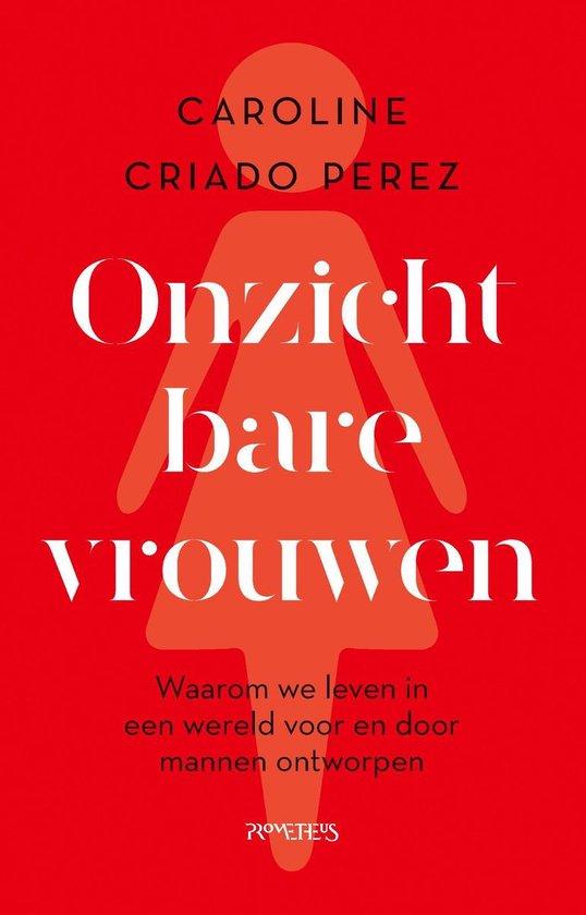 Onzichtbare vrouwen - Caroline Criado-Perez |
