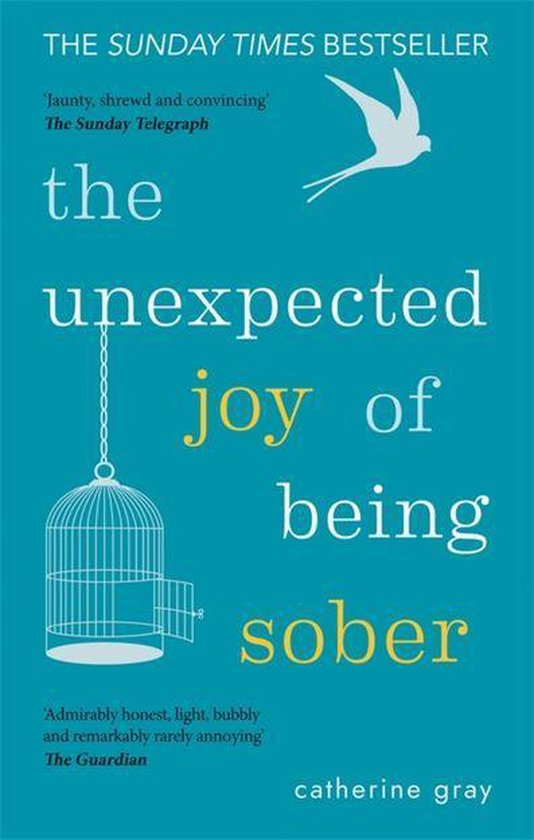 Boek cover The Unexpected Joy of Being Sober van Catherine Gray (Onbekend)