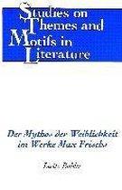 Der Mythos der Weiblichkeit im Werke Max Frischs