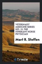 Veterinary Medicine Series No. 11; The Itinerant Horse Physician