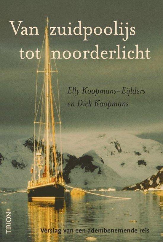 Van Zuidpoolijs Tot Noorderlicht - Elly Koopmans-Eijlders |