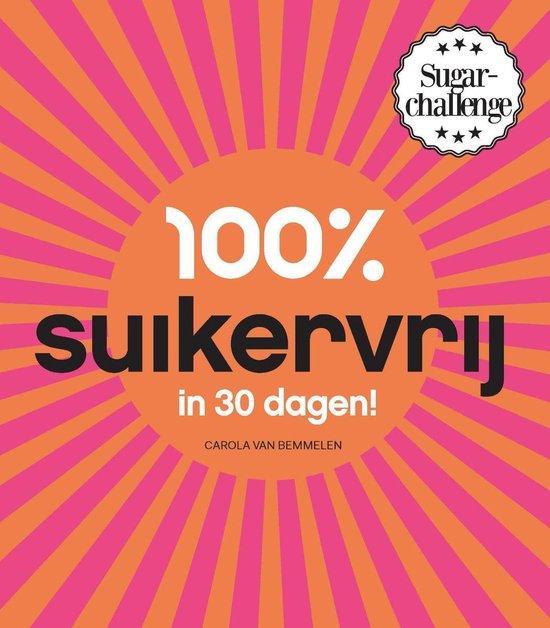 Cover van het boek '100% suikervrij in 30 dagen' van Carola van Bemmelen