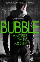 Bubble (The Game Trilogy, Book 3)